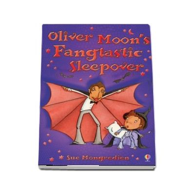 Oliver Moons Fangtastic Sleepover