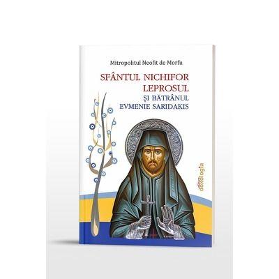 Sfantul Nichifor Leprosul si Batranul Evmenie Saridakis
