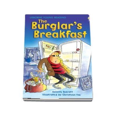 The burglars breakfast
