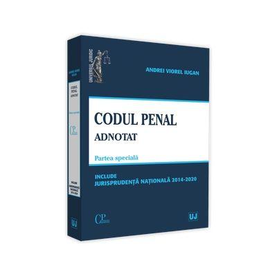 Codul penal adnotat. Parte speciala. Jurisprudenta nationala 2014-2020