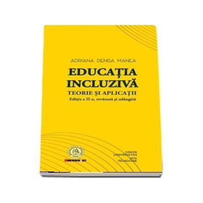 Educatia incluziva. Teorie si aplicatii - Editia a II-a, revazuta si adaugita
