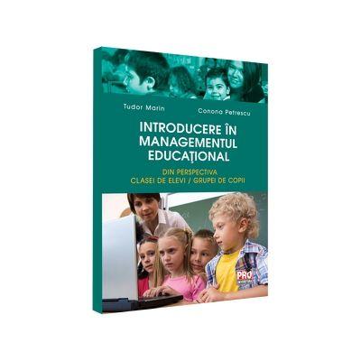 Introducere in managementul educational. Din perspectiva clasei de elevi/grupei de copii