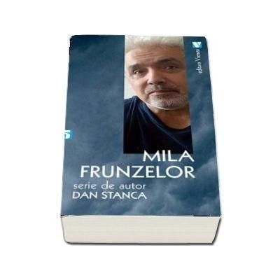 Mila frunzelor - Serie de autor Dan Stanca