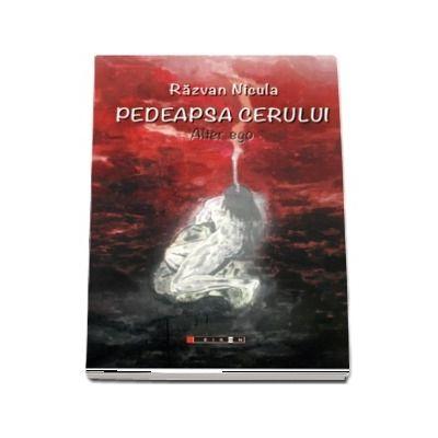 Nicula Razvan, Pedeapsa cerului - Alter ego