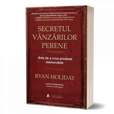 Secretul vanzarilor perene de Ryan Holiday