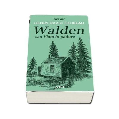 Walden sau Viata in padure de Henry David Thoreau