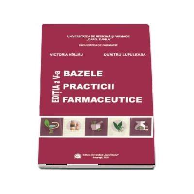 Hirjau Victoria, Bazele practicii farmaceutice, editia a V-a