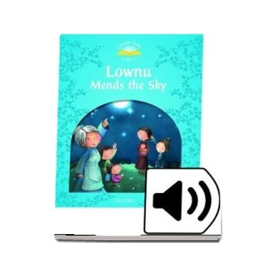 Classic Tales Second Edition Level 1. Lownu Mends the Sky eBook and Audio Pack