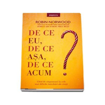 Norwood Robin, De ce eu, de ce asa, de ce acum?