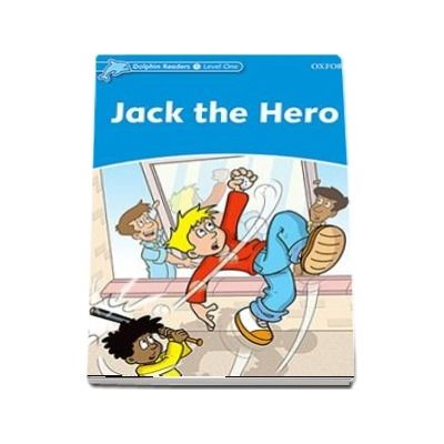Dolphin Readers Level 1. Jack the Hero
