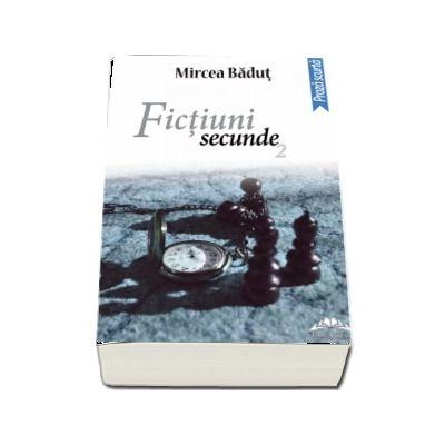 Badut Mircea, Fictiuni secunde - Editia a II-a
