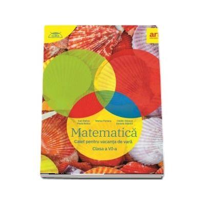Perianu Marius, Matematica. Caiet pentru vacanta de vara. Clasa a VI-a - Clubul matematicienilor