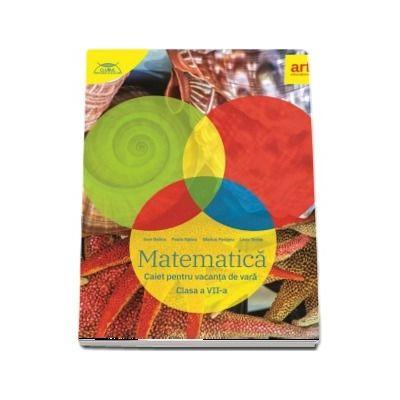 Perianu Marius, Matematica. Caiet pentru vacanta de vara. Clasa a VII-a - Clubul matematicienilor