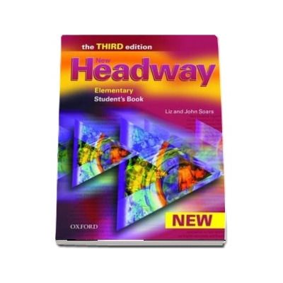 New Headway Elementary Third Edition. Students Book. Six level general English course for adults