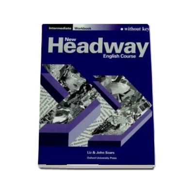 New Headway Intermediate. Workbook (without Key)