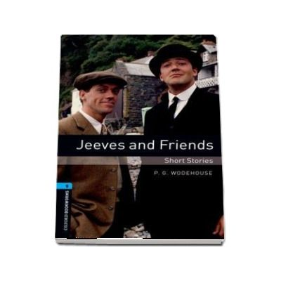Oxford Bookworms Library Level 5. Jeeves and Friends. Book