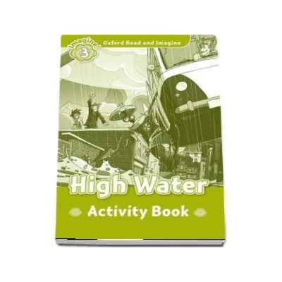 Oxford Read and Imagine Level 3. High Water activity book