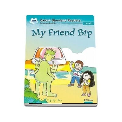 Oxford Storyland Readers Level 3. My Friend Bip. Book