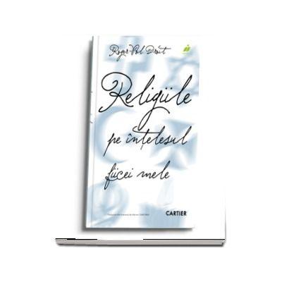 Droit Roger Pol, Religiile pe intelesul fiicei mele