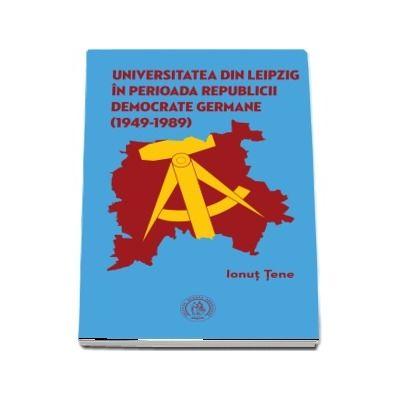 Universitatea din Leipzig in perioada Republicii Democrate Germane (1949 - 1989)