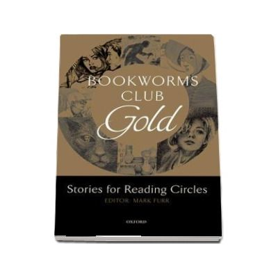 Bookworms Club Stories for Reading Circles. Gold (Stages 3 and 4)