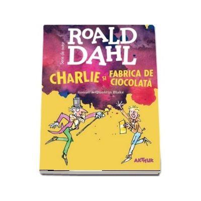 Dahl Roald, Charlie si Fabrica de Ciocolata. Format mare