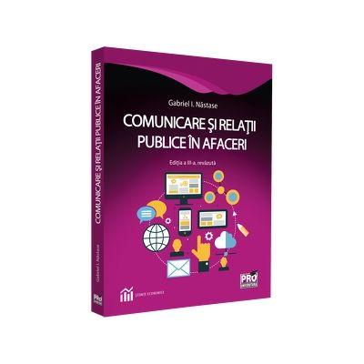 Comunicare si relatii publice in afaceri. Editia a III-a, revazuta si adaugita
