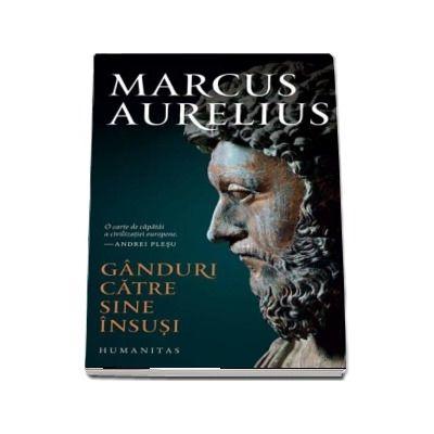 Aurelius Marcus, Ganduri catre sine insusi