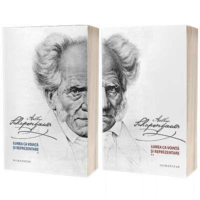 Schopenhauer Arthur, Lumea ca vointa si reprezentare. Set 2 volume