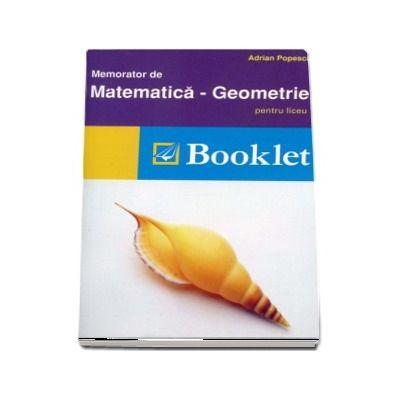 Memorator de matematica, geometrie pentru liceu