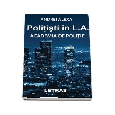Alexa Andrei, Politisti in L. A.