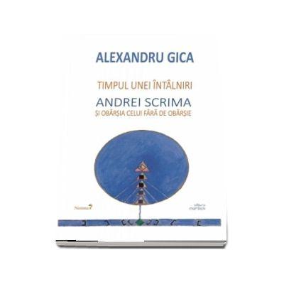 Timpul unei intalniri - Andrei Scrima si obarsia celui fara de obarsie