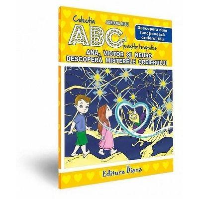 Ana, Victor si Neuro descopera misterele creierului - Adriana Mitu