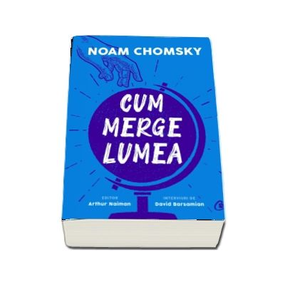 Chomsky Noam, Cum merge lumea