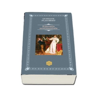 Flaubert Gustave, Educatie sentimentala