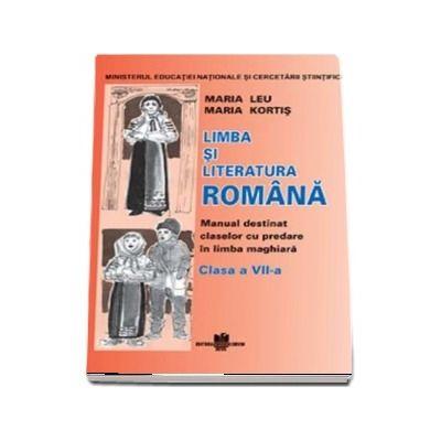 Limba si literatura romana pentru clasa a VII-a. Manual destinat claselor cu predare in limba maghiara