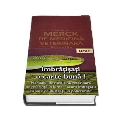 Manualul Merck de Medicina Veterinara - Editia a X-a cu coperti cartonate