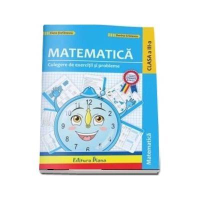 Matematica si explorarea mediului. Culegere de exercitii si probleme ilustrate pentru clasa a III-a