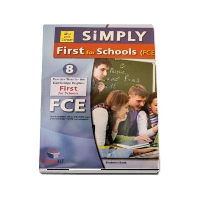 Simply FCE for Schools 8 Practice Tests