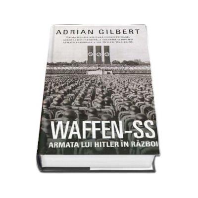 Gilbert Adrian, WAFFEN SS. Armata lui Hitler in razboi