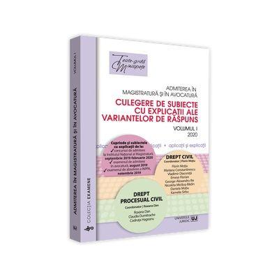 Admiterea in magistratura si in avocatura. Culegere de subiecte cu explicatii ale variantelor de raspuns. Volumul I (2020)