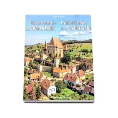 Biserici fortificate din Transilvania. Editie bilingva romana-engleza