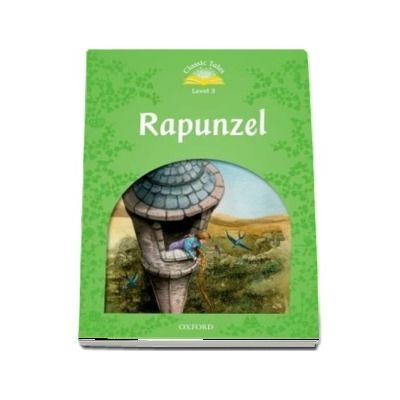Classic Tales Second Edition Level 3. Rapunzel