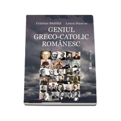 Geniul greco-catolic romanesc, editia a III-a
