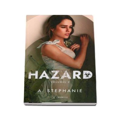 Hazard, volumul II de A Stephanie