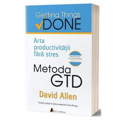 David Allen, Metoda GTD. Arta productivitatii fara stres. Editia a II-a