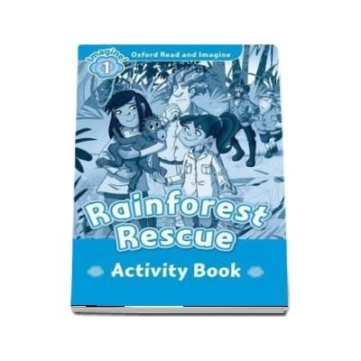 Oxford Read and Imagine Level 1. Rainforest Rescue activity book