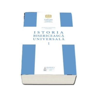 Istoria bisericeasca universala: manual pentru facultatile de teologie din Patriarhia Romana - Volumul I