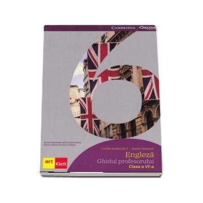 Limba moderna I, studiu intens, limba engleza. Ghidul profesorului pentru clasa a VI