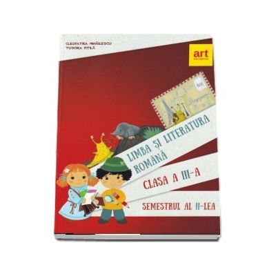 Limba si literatura romana, manual pentru clasa a III-a, semestrul II